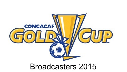 2015 CONCACAF Gold Cup television channels, broadcasters and live telecast.