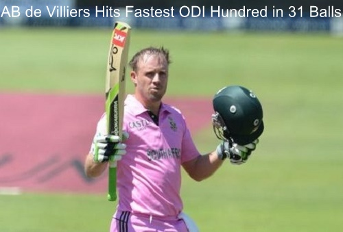 AB de Villiers hits fastest ODI hundred in 31 balls against West Indies at Johannesburg.