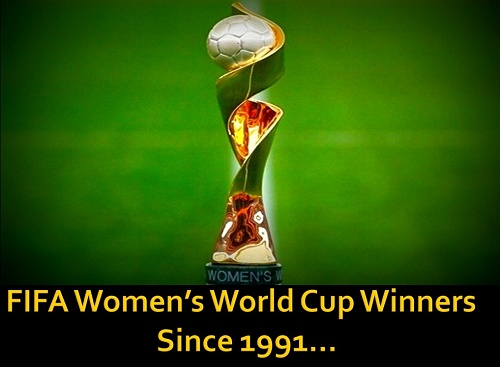 FIFA Women's World Cup Winners list since 1991.