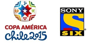 Sony Six to Broadcast 2015 Copa America Live in India