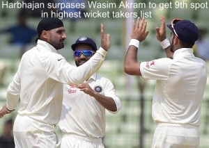 Harbhajan surpasses Akram to get 9th spot in highest test wicket takers list.