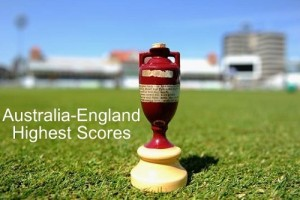Ashes History Highest Scores by England and Australia.