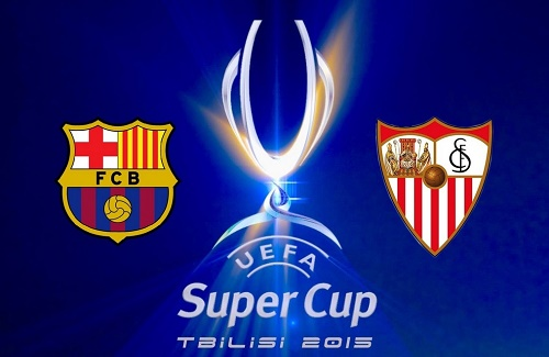 Barcelona vs Sevilla 2015 UEFA Super Cup broadcast, TV Channels.