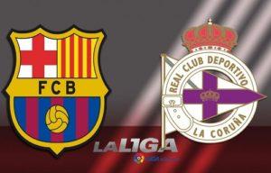 Deportivo La Coruna vs Barcelona Live Streaming.