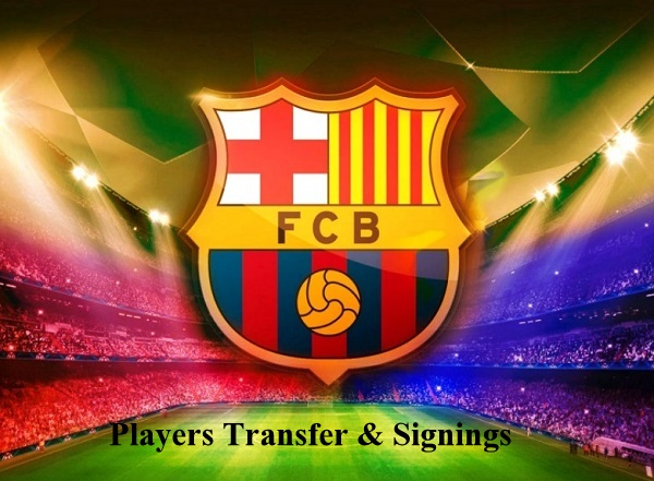 FC Barcelona Transfers List, Players Signings