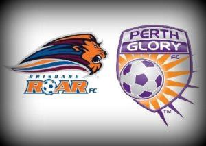 Brisbane Roar vs Perth Glory 2017 Live Streaming