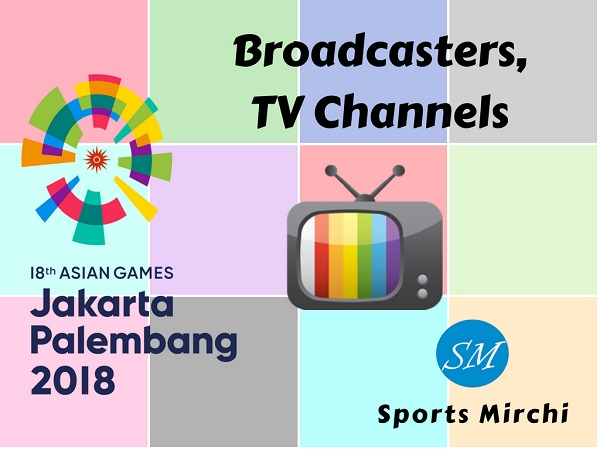 2018 Asian Games broadcasters, tv channels, live streaming