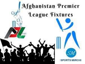 Afghanistan Premier League Schedule, Fixtures